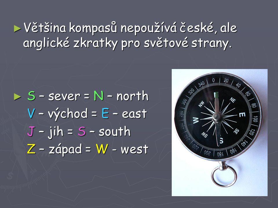 Většina kompasů nepoužívá české, ale anglické zkratky pro světové strany.