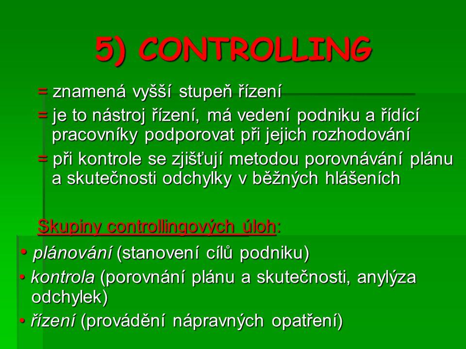 5) CONTROLLING • plánování (stanovení cílů podniku)