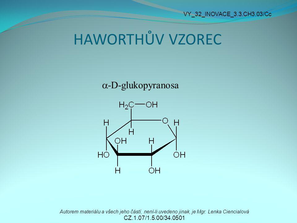 HAWORTHŮV VZOREC -D-glukopyranosa VY_32_INOVACE_3.3.CH3.03/Cc