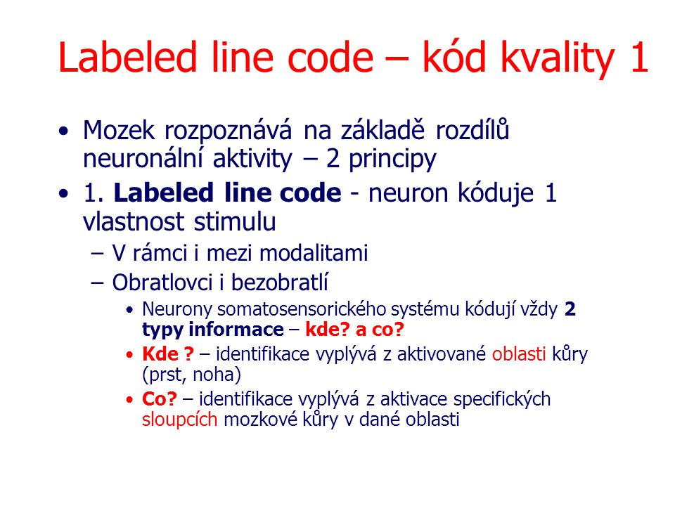 Labeled line code – kód kvality 1