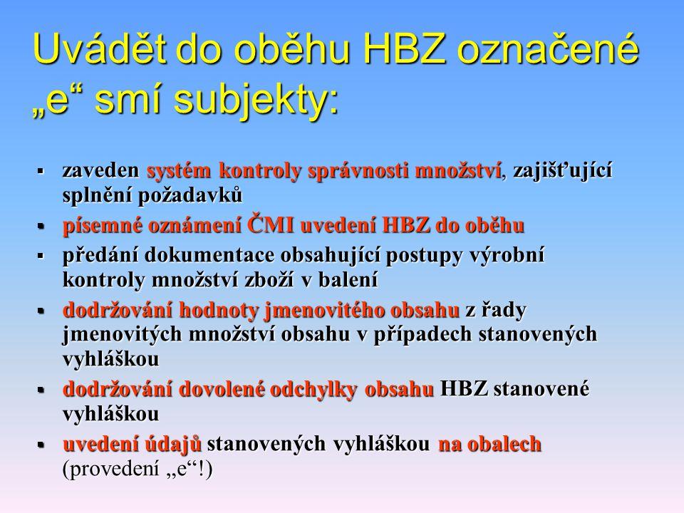 """Uvádět do oběhu HBZ označené """"e smí subjekty:"""