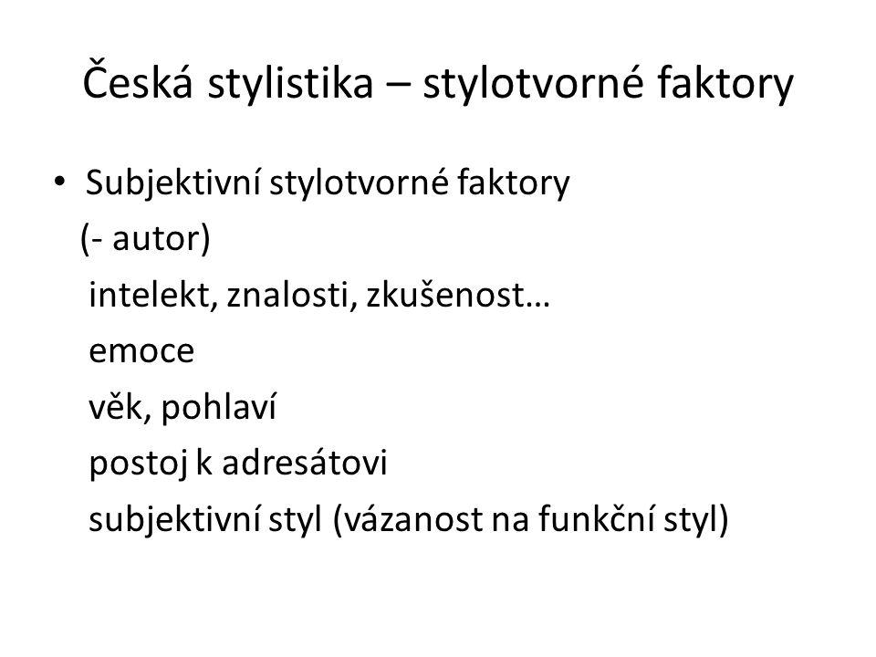 Česká stylistika – stylotvorné faktory