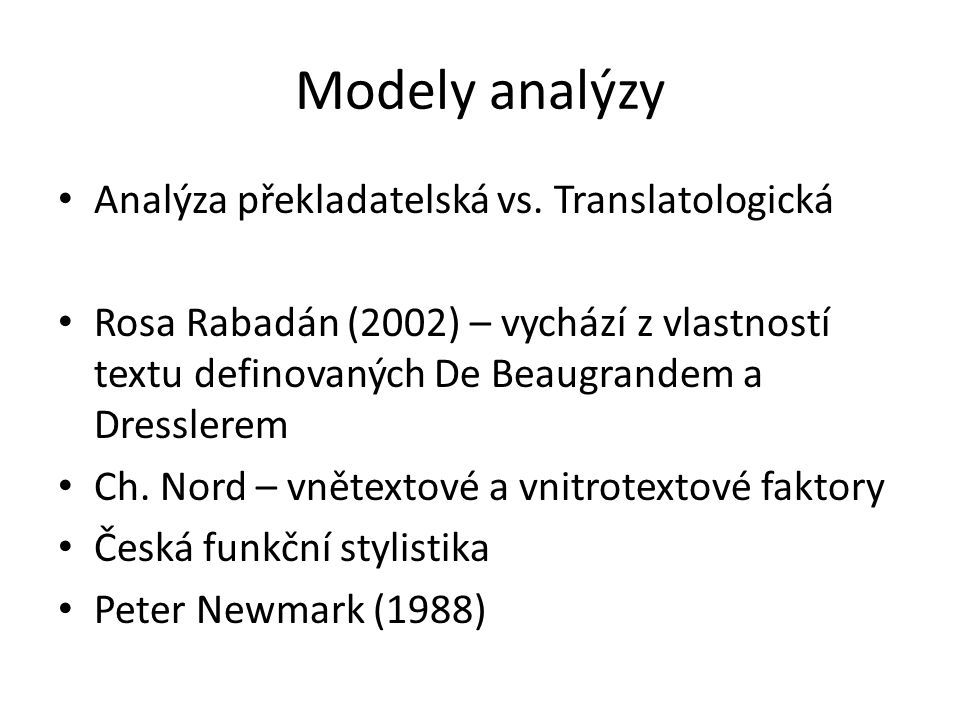 Modely analýzy Analýza překladatelská vs. Translatologická