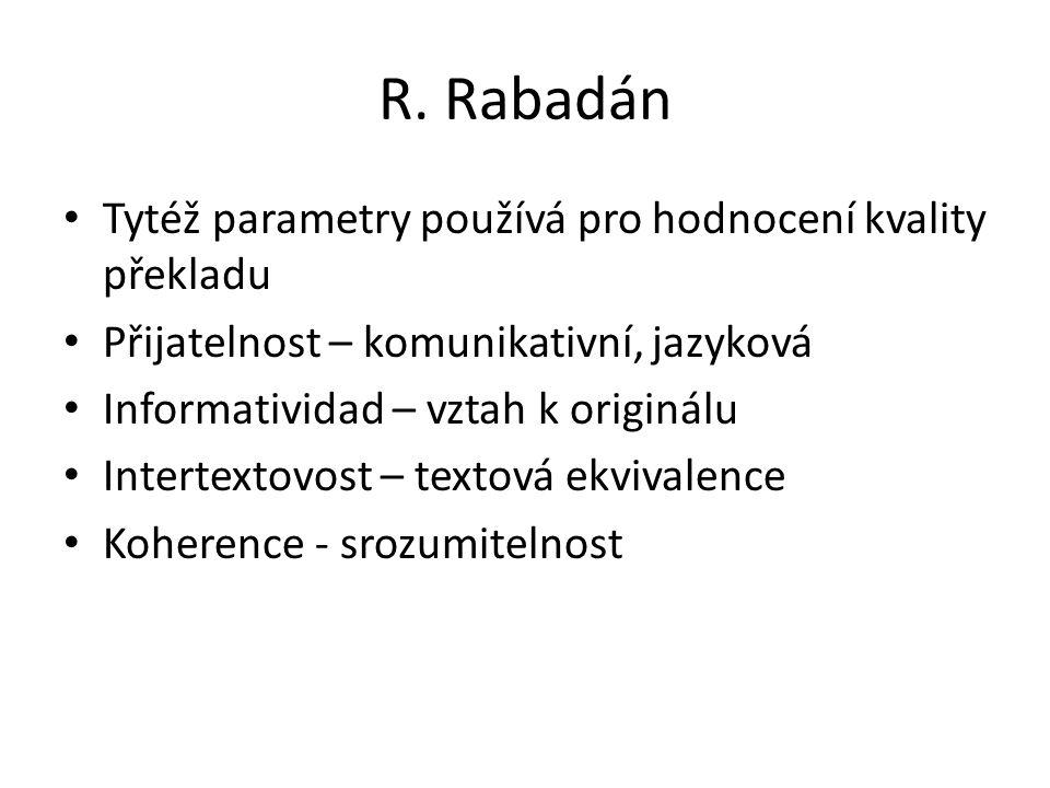 R. Rabadán Tytéž parametry používá pro hodnocení kvality překladu