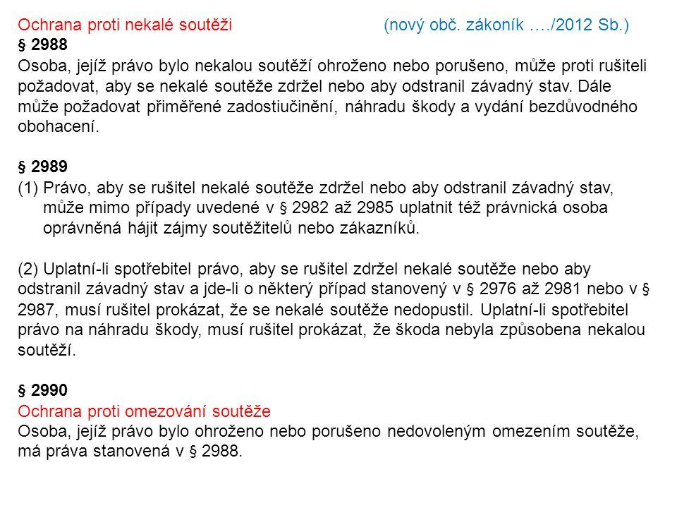 Ochrana proti nekalé soutěži (nový obč. zákoník …./2012 Sb.)