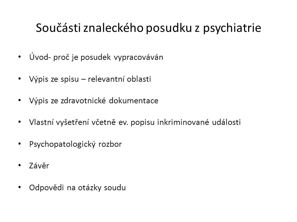 Součásti znaleckého posudku z psychiatrie