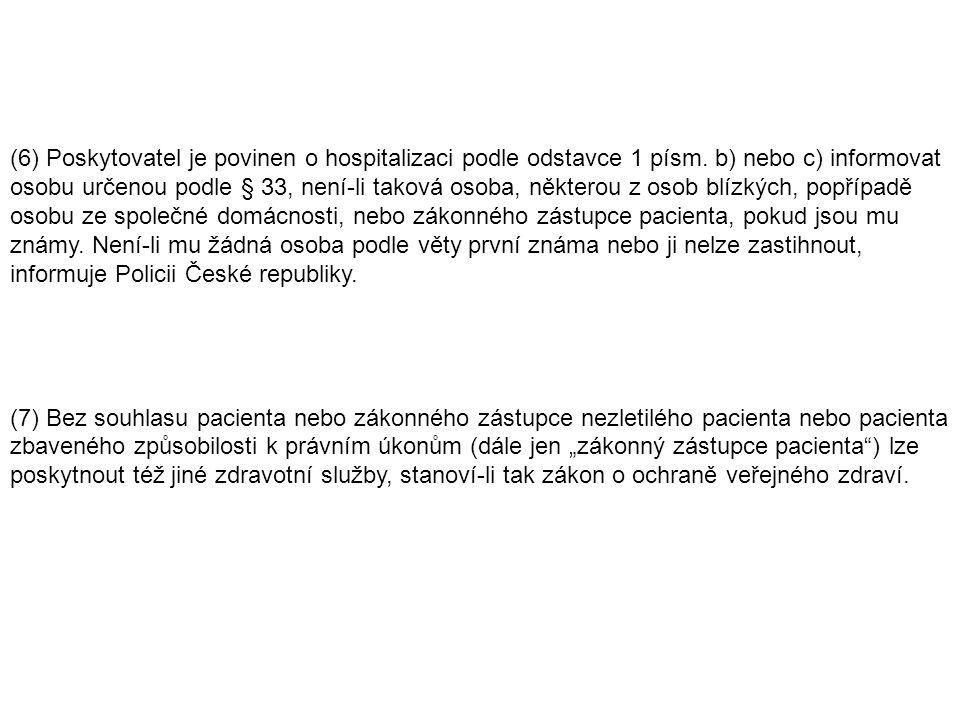 (6) Poskytovatel je povinen o hospitalizaci podle odstavce 1 písm