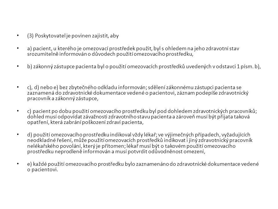 (3) Poskytovatel je povinen zajistit, aby