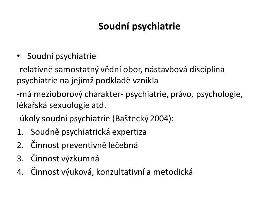Soudní psychiatrie Soudní psychiatrie