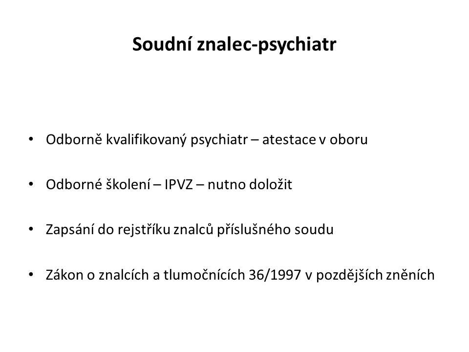 Soudní znalec-psychiatr
