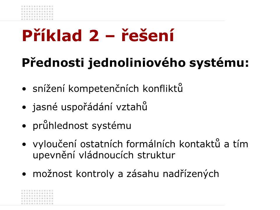 Příklad 2 – řešení Přednosti jednoliniového systému: