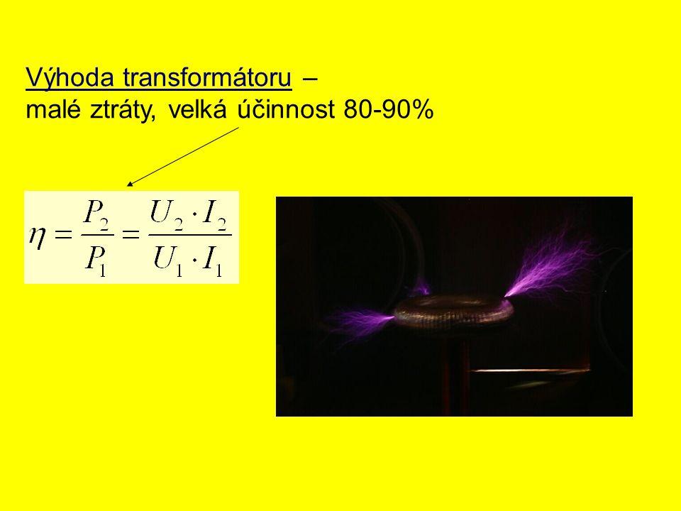 Výhoda transformátoru –