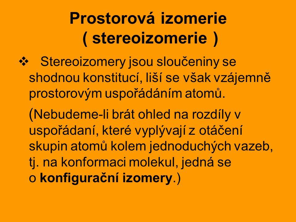 Prostorová izomerie ( stereoizomerie )