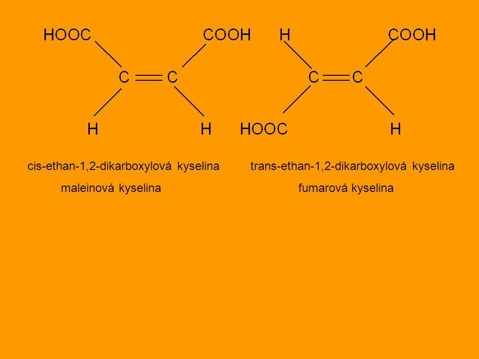 cis-ethan-1,2-dikarboxylová kyselina trans-ethan-1,2-dikarboxylová kyselina