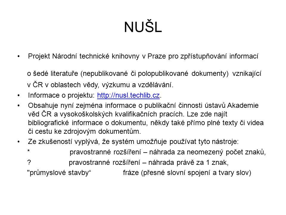 NUŠL Projekt Národní technické knihovny v Praze pro zpřístupňování informací.