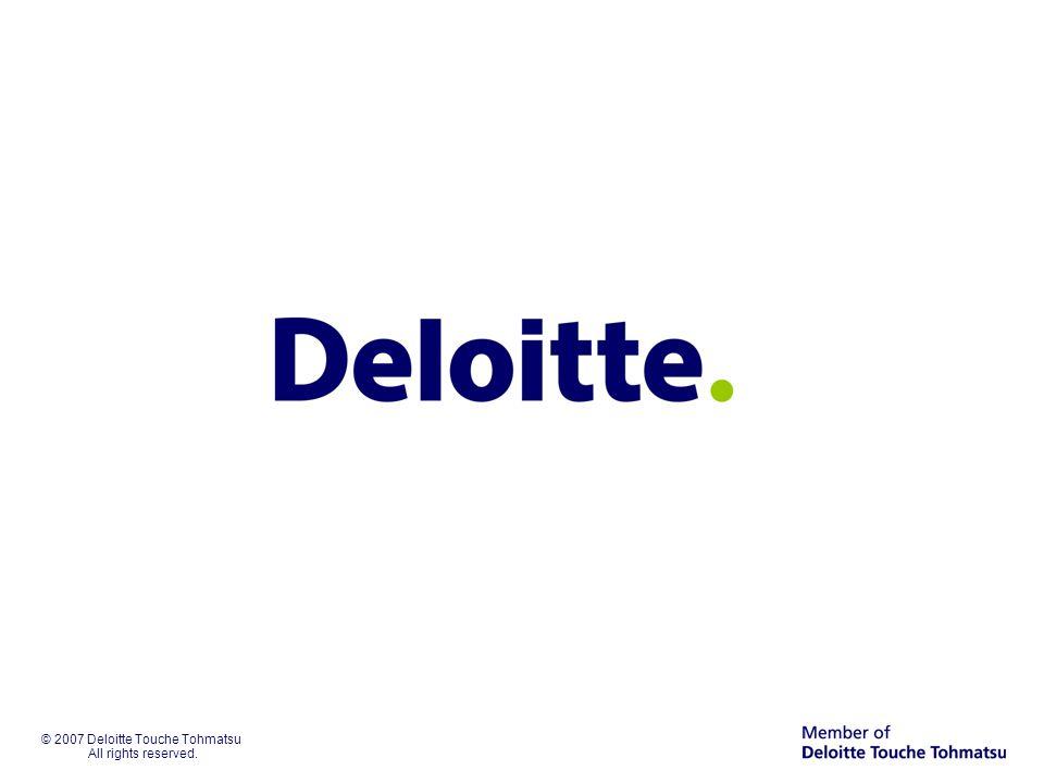 © 2007 Deloitte Touche Tohmatsu