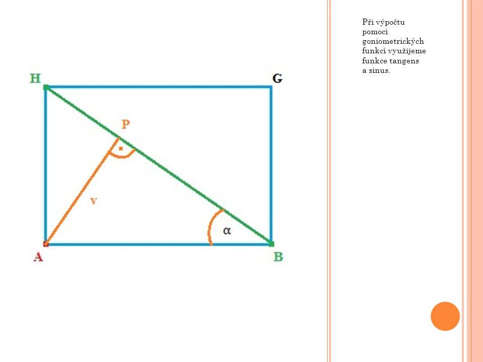 Při výpočtu pomocí goniometrických funkcí využijeme funkce tangens a sinus.
