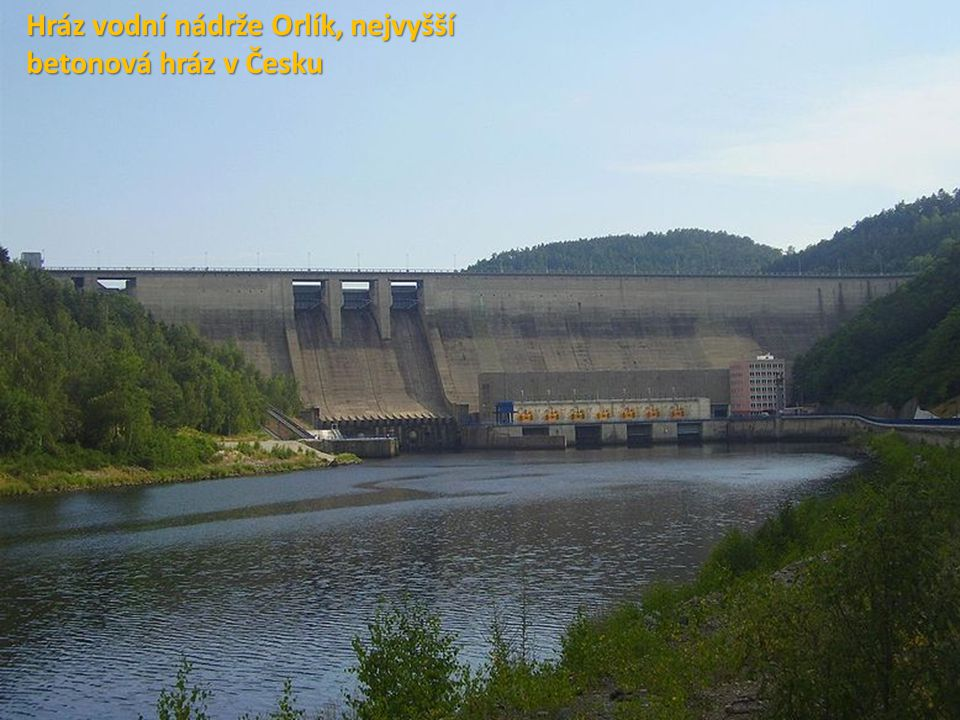Hráz vodní nádrže Orlík, nejvyšší betonová hráz v Česku