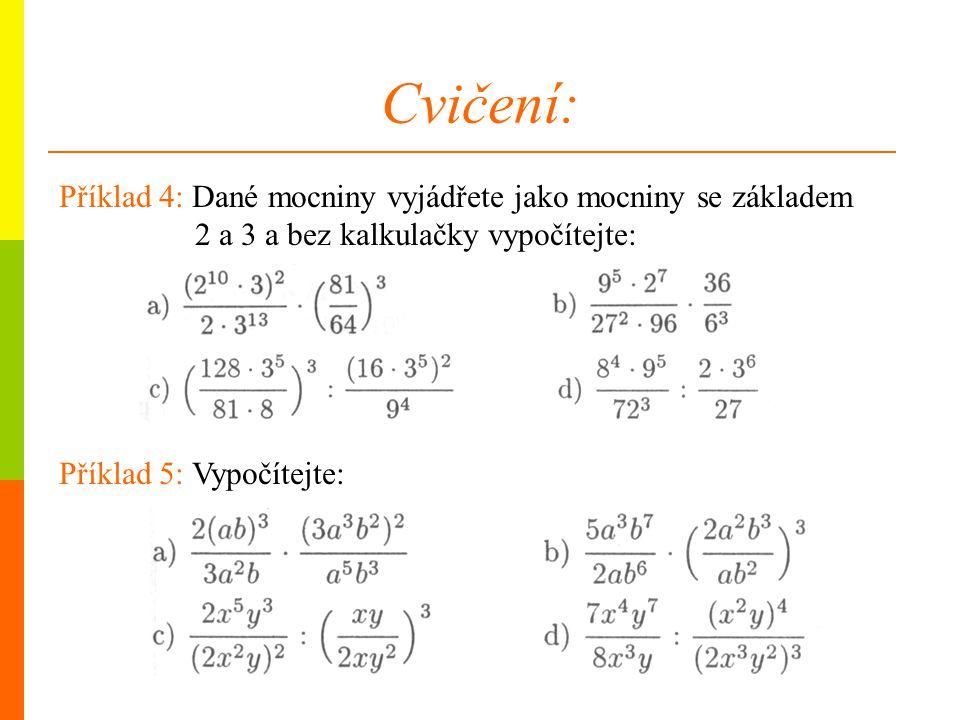 Cvičení: Příklad 4: Dané mocniny vyjádřete jako mocniny se základem 2 a 3 a bez kalkulačky vypočítejte: