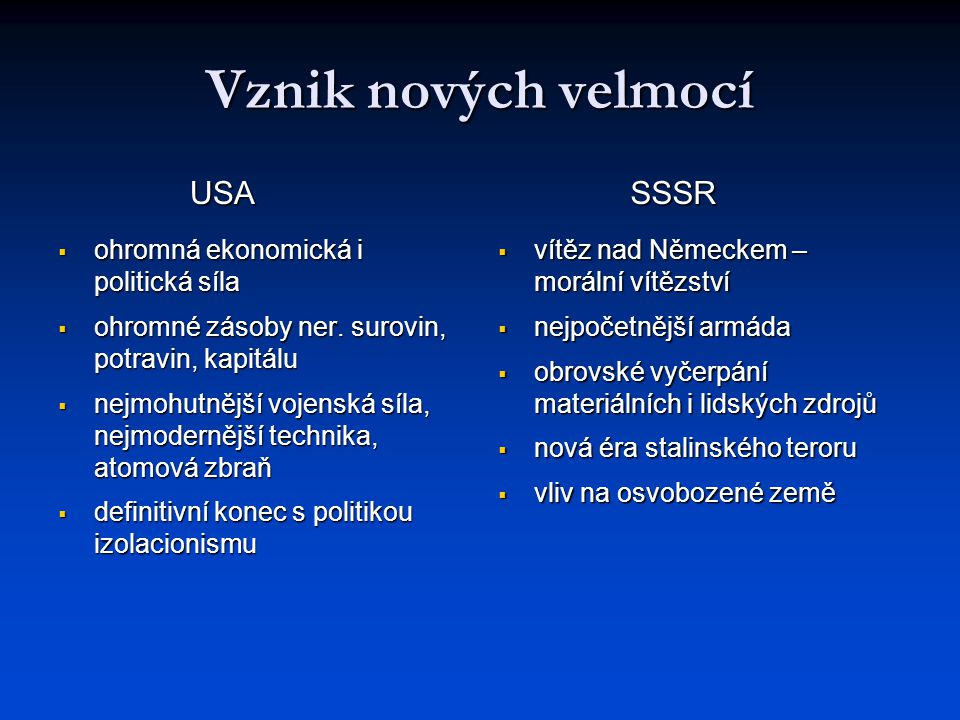 Vznik nových velmocí USA SSSR ohromná ekonomická i politická síla