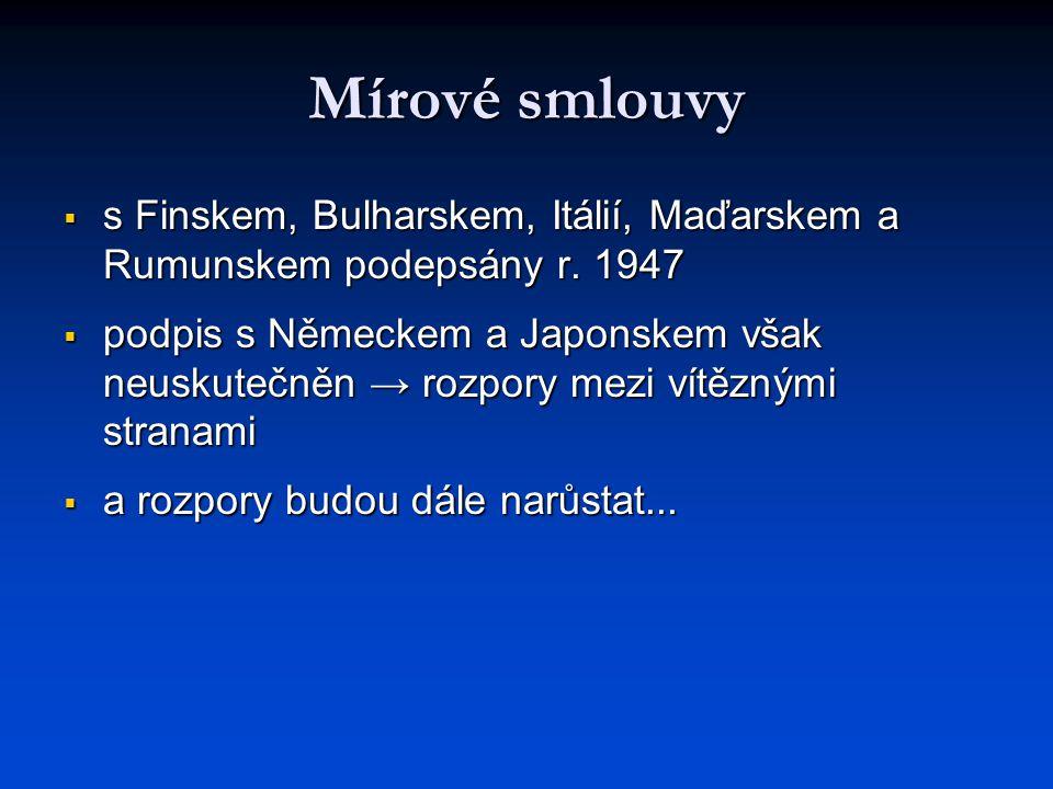 Mírové smlouvy s Finskem, Bulharskem, Itálií, Maďarskem a Rumunskem podepsány r. 1947.