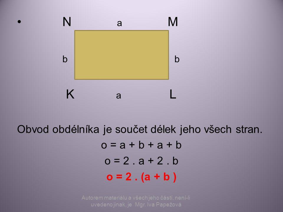 N a M b b K a L Obvod obdélníka je součet délek jeho všech stran.