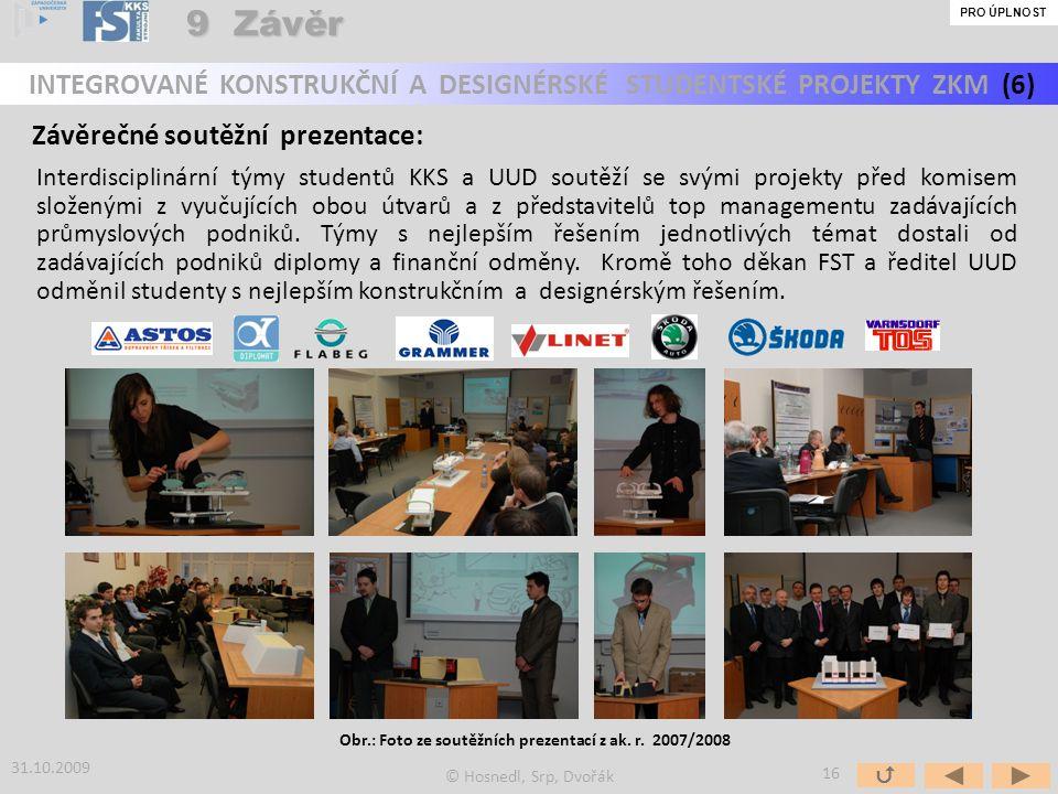 Obr.: Foto ze soutěžních prezentací z ak. r. 2007/2008