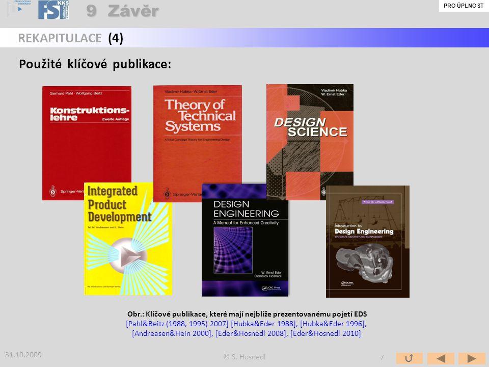 9 Závěr REKAPITULACE (4) Použité klíčové publikace: 