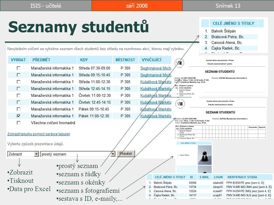 Seznamy studentů prostý seznam seznam s řádky Zobrazit seznam s okénky