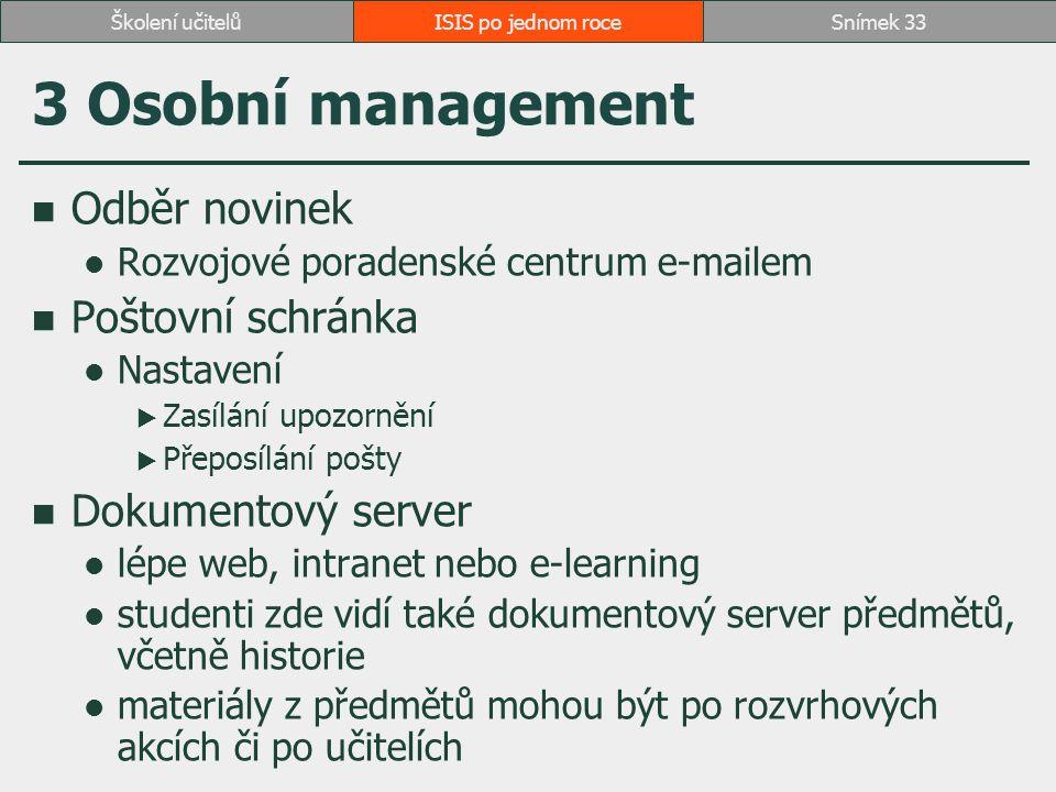 3 Osobní management Odběr novinek Poštovní schránka Dokumentový server