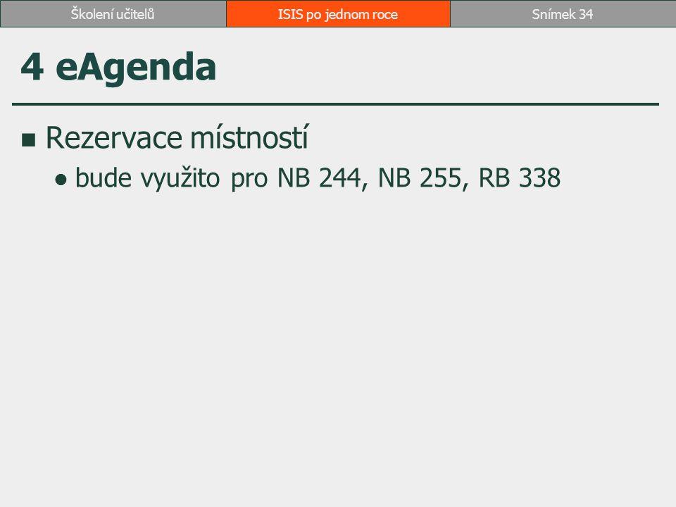 4 eAgenda Rezervace místností bude využito pro NB 244, NB 255, RB 338