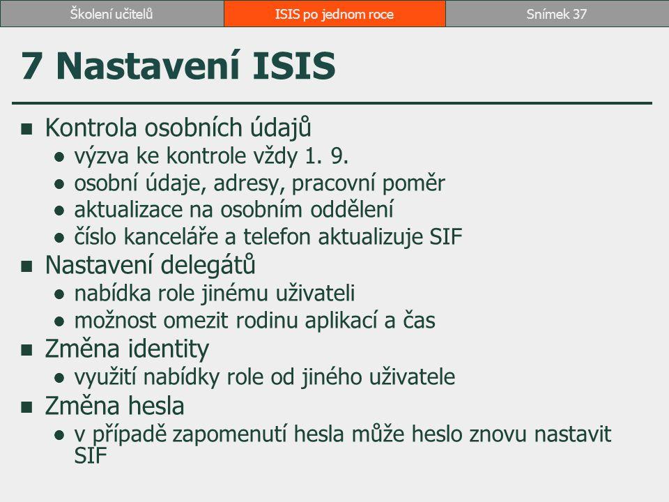7 Nastavení ISIS Kontrola osobních údajů Nastavení delegátů