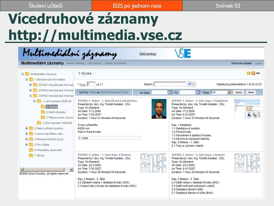 Vícedruhové záznamy http://multimedia.vse.cz