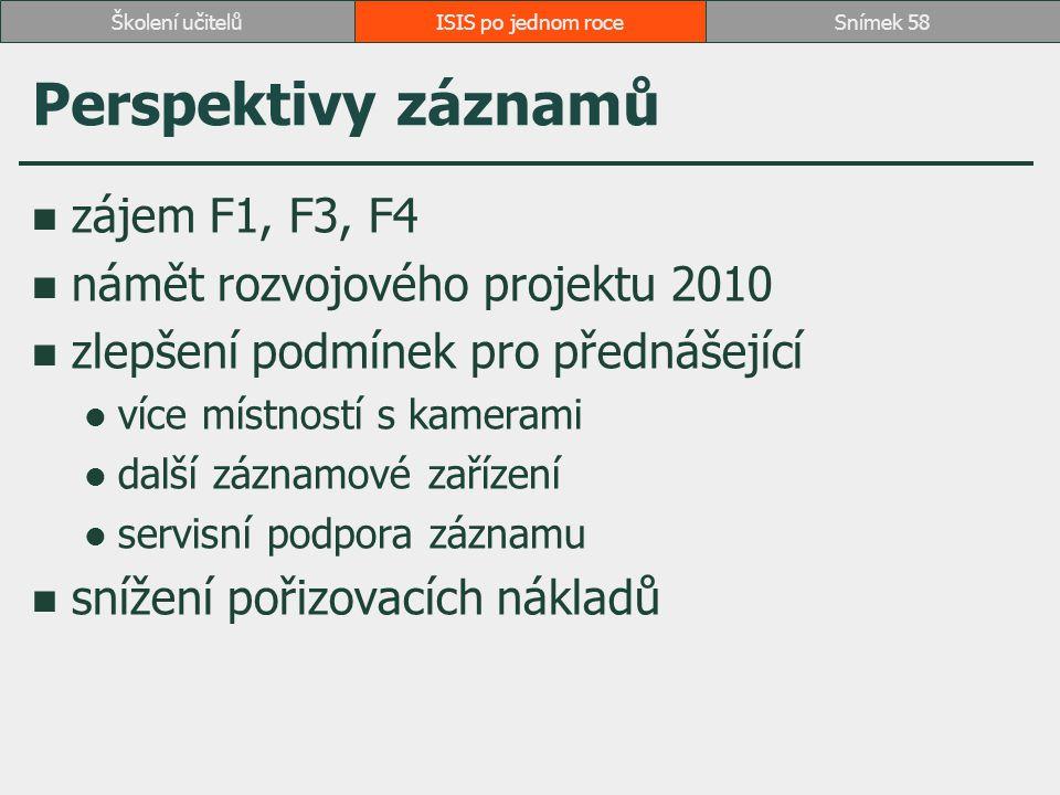Perspektivy záznamů zájem F1, F3, F4 námět rozvojového projektu 2010