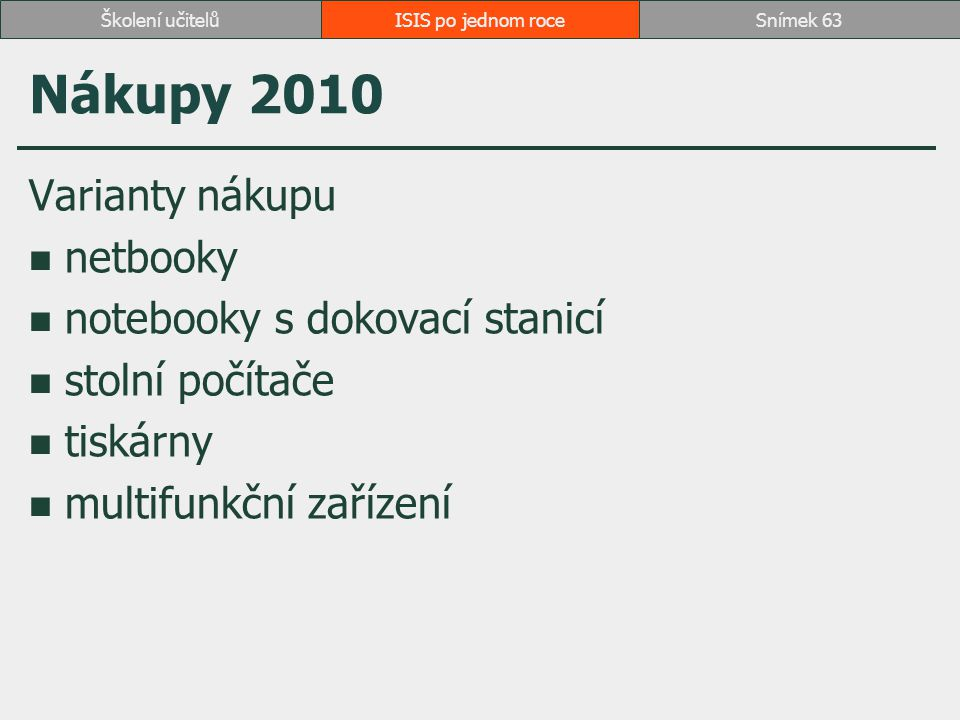 Nákupy 2010 Varianty nákupu netbooky notebooky s dokovací stanicí