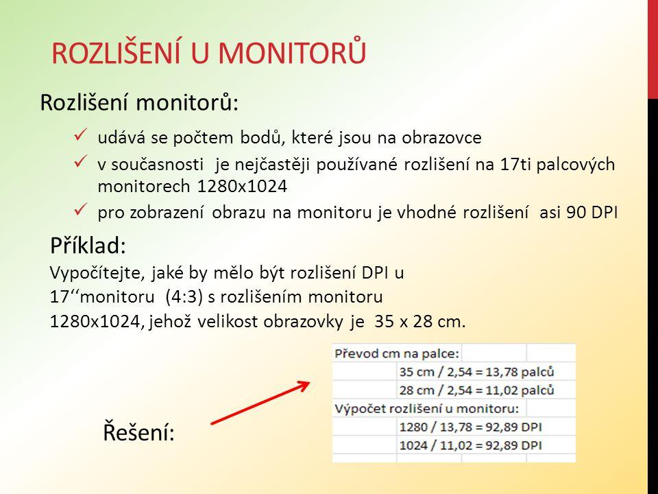 Rozlišení u monitorů Rozlišení monitorů: Příklad: Řešení: