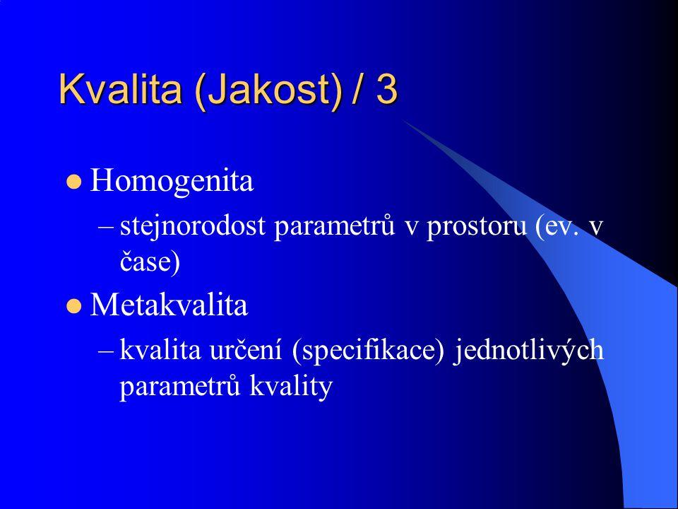 Kvalita (Jakost) / 3 Homogenita Metakvalita