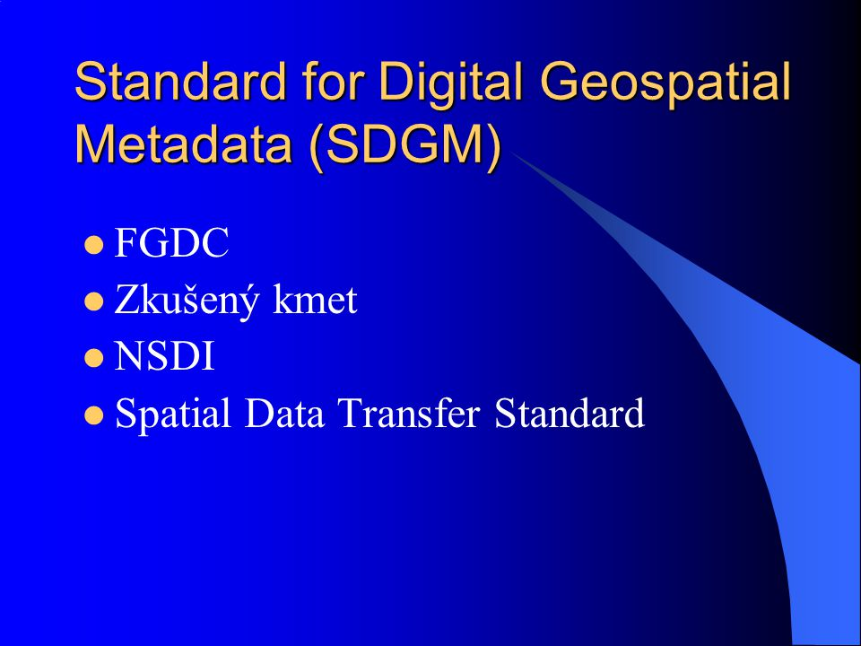Standard for Digital Geospatial Metadata (SDGM)