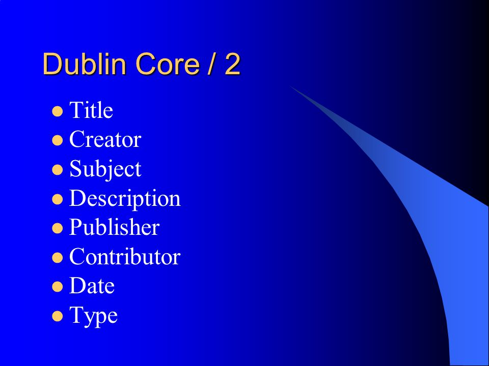 Dublin Core / 2 Title Creator Subject Description Publisher