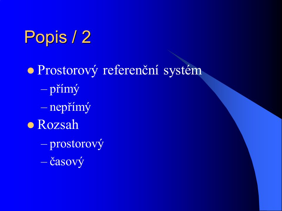 Popis / 2 Prostorový referenční systém Rozsah přímý nepřímý prostorový