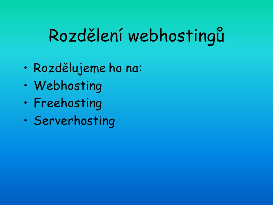 Rozdělení webhostingů