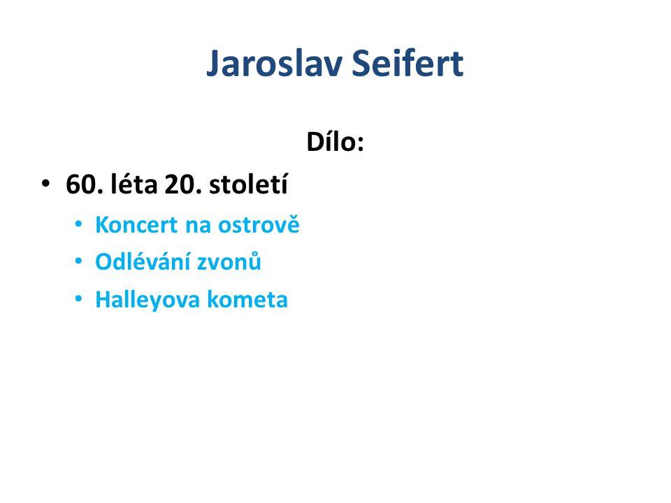 Jaroslav Seifert Dílo: 60. léta 20. století Koncert na ostrově