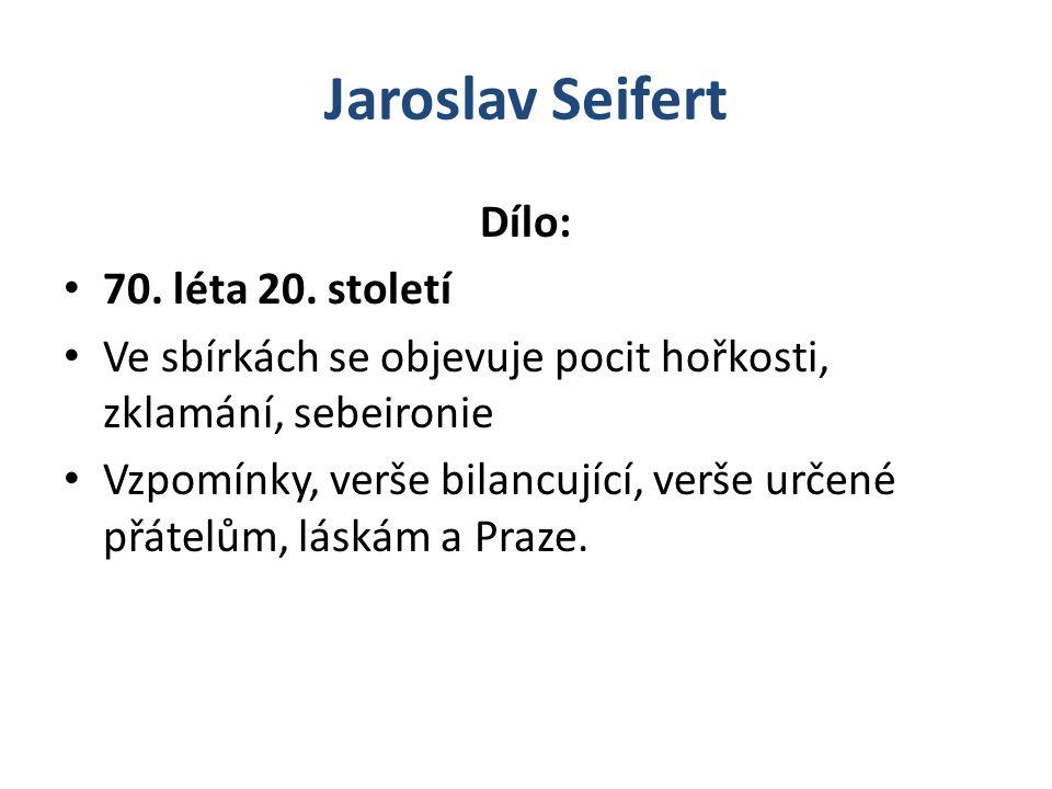 Jaroslav Seifert Dílo: 70. léta 20. století