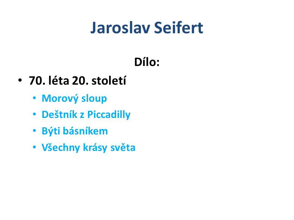 Jaroslav Seifert Dílo: 70. léta 20. století Morový sloup