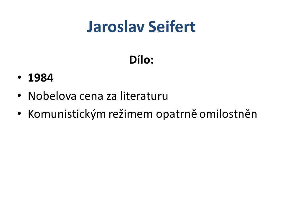 Jaroslav Seifert Dílo: 1984 Nobelova cena za literaturu