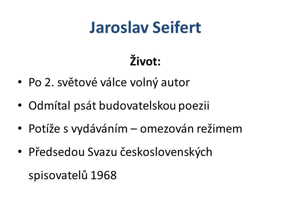Jaroslav Seifert Život: Po 2. světové válce volný autor
