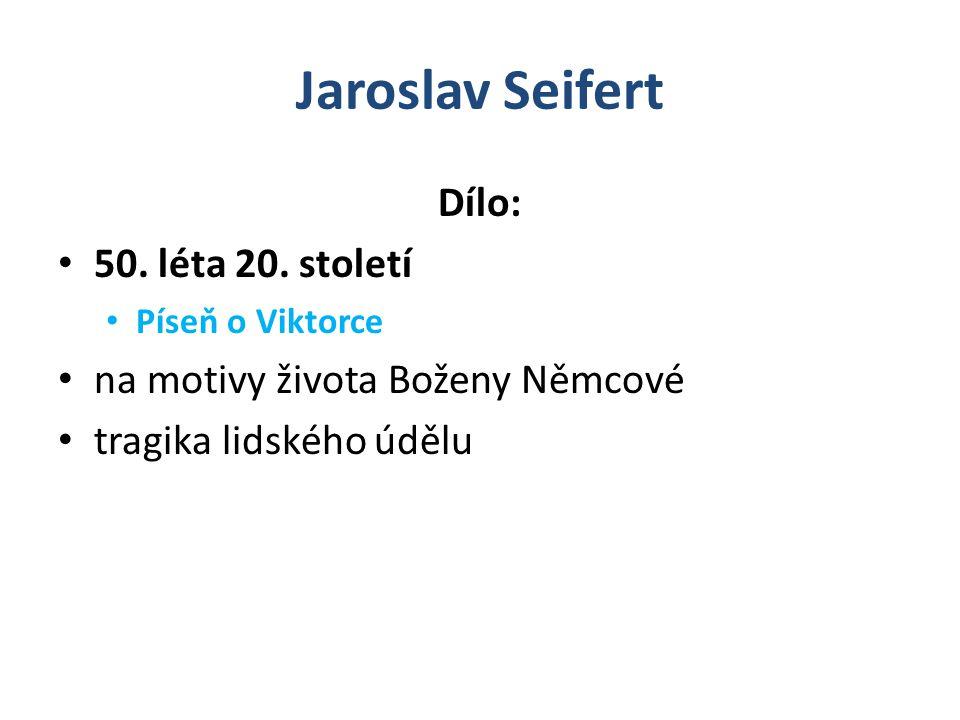 Jaroslav Seifert Dílo: 50. léta 20. století