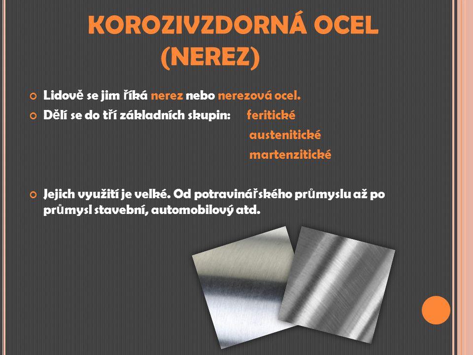 KOROZIVZDORNÁ OCEL (NEREZ)