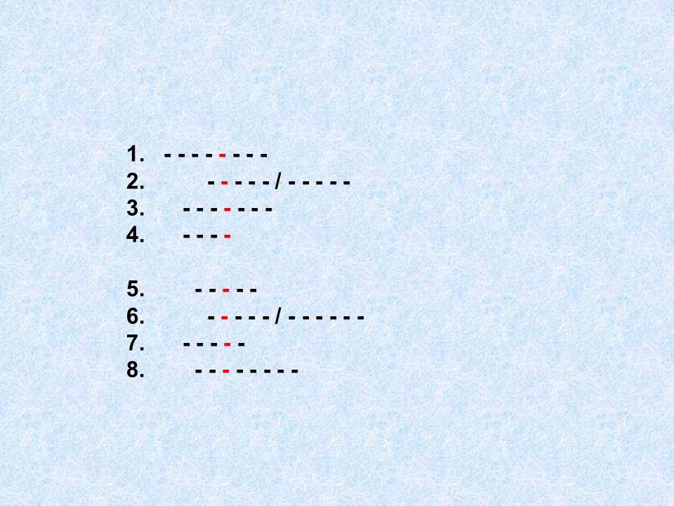 1. - - - - - - - - 2. - - - - - / - - - - - 3. - - - - - - - 4. - - - - 5. - - - - -