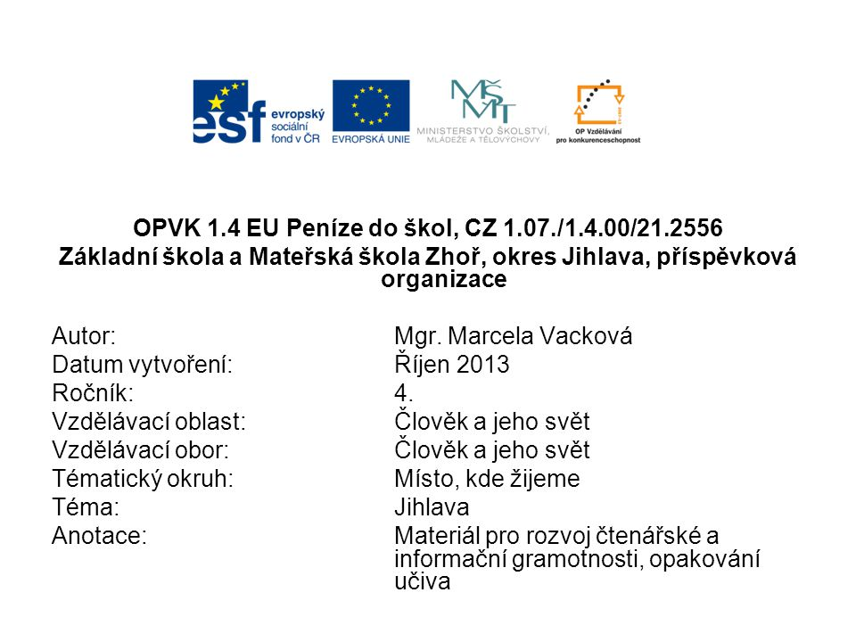 OPVK 1.4 EU Peníze do škol, CZ 1.07./1.4.00/21.2556